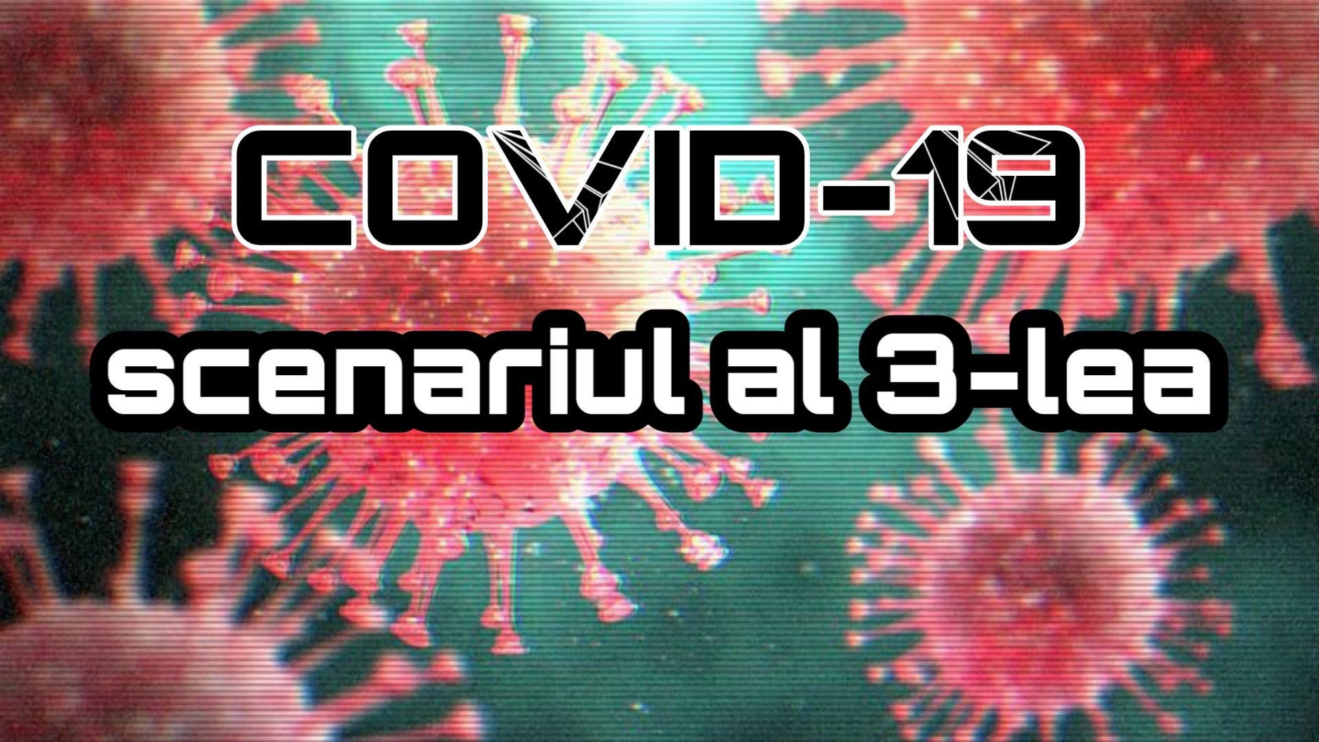 COVID-19: Scenariul al 3-lea în România! Ce este scenariul al 3-lea? Tot ce trebuie să știi!!